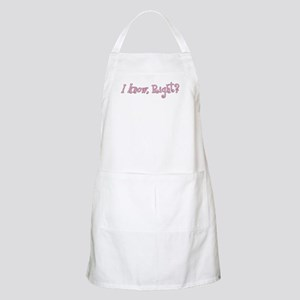 I know, Right Pink BBQ Apron
