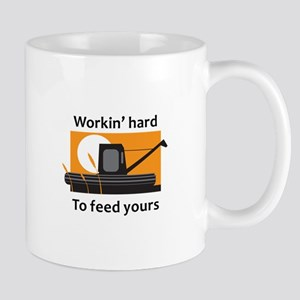 WORKIN TO FEED YOURS Mugs