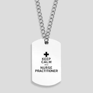 Keep Calm Nurse Practitioner Dog Tags