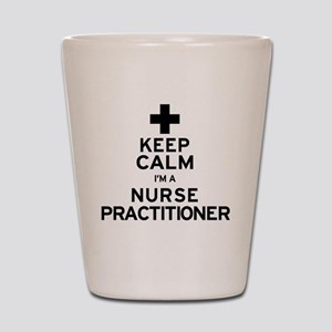 Keep Calm Nurse Practitioner Shot Glass