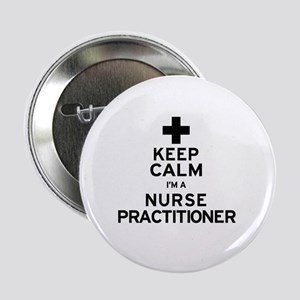 "Keep Calm Nurse Practitioner 2.25"" Button"