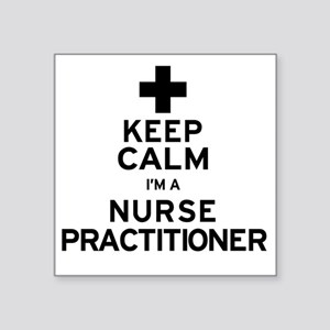 "Keep Calm Nurse Practitione Square Sticker 3"" x 3"""
