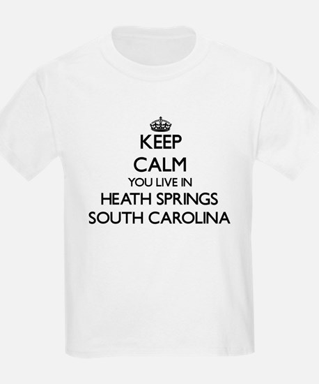 Keep calm you live in Heath Springs South T-Shirt