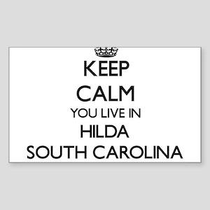 Keep calm you live in Hilda South Carolina Sticker