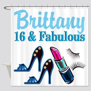 16 AND FABULOUS Shower Curtain