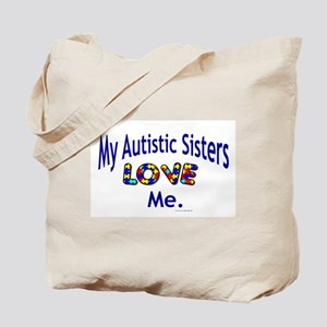 My Autistic Sisters Love Me Tote Bag