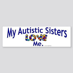 My Autistic Sisters Love Me Bumper Sticker