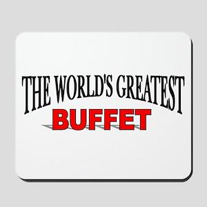 """The World's Greatest Buffet"" Mousepad"