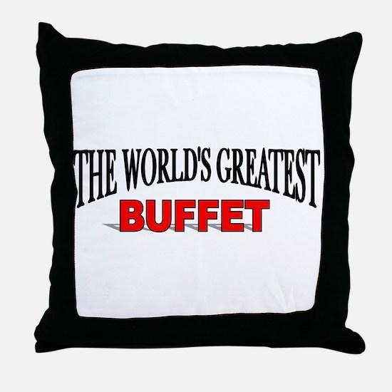 """The World's Greatest Buffet"" Throw Pillow"