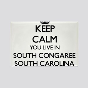 Keep calm you live in South Congaree South Magnets