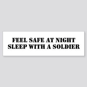 Feel Safe With A Soldier Bumper Sticker