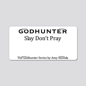 Godhunter Slogan Aluminum License Plate