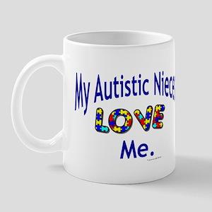 My Autistic Nieces Love Me Mug