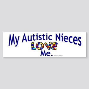 My Autistic Nieces Love Me Bumper Sticker