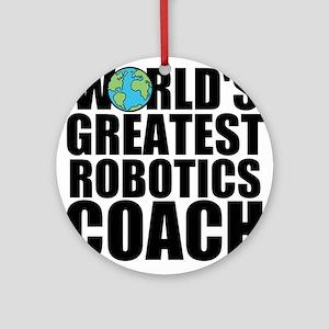 World's Greatest Robotics Coach Round Ornament