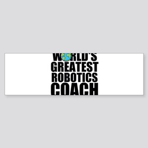 World's Greatest Robotics Coach Bumper Sticker