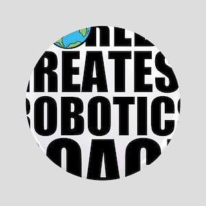 "World's Greatest Robotics Coach 3.5"" Button"