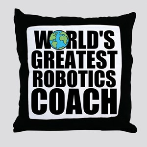World's Greatest Robotics Coach Throw Pillow
