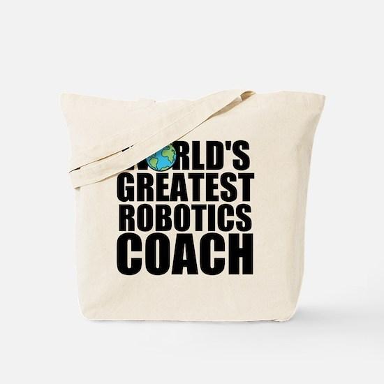 World's Greatest Robotics Coach Tote Bag