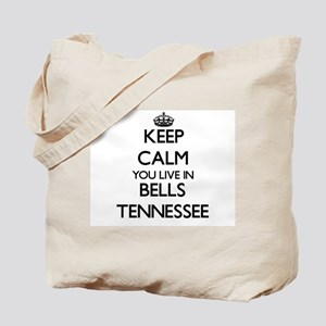 Keep calm you live in Bells Tennessee Tote Bag