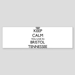 Keep calm you live in Bristol Tenne Bumper Sticker