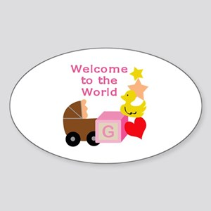 WELCOME TO THE WORLD Sticker