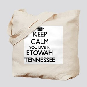 Keep calm you live in Etowah Tennessee Tote Bag