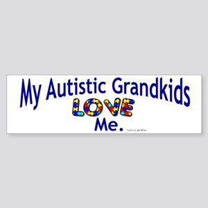 My Autistic Grandkids Love Me Bumper Sticker