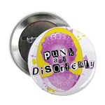 Punk and Disorderly Button