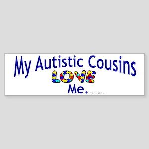 My Autistic Cousins Love Me Bumper Sticker