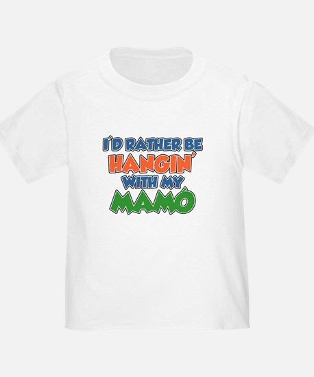 Rather Be With Mamo T-Shirt