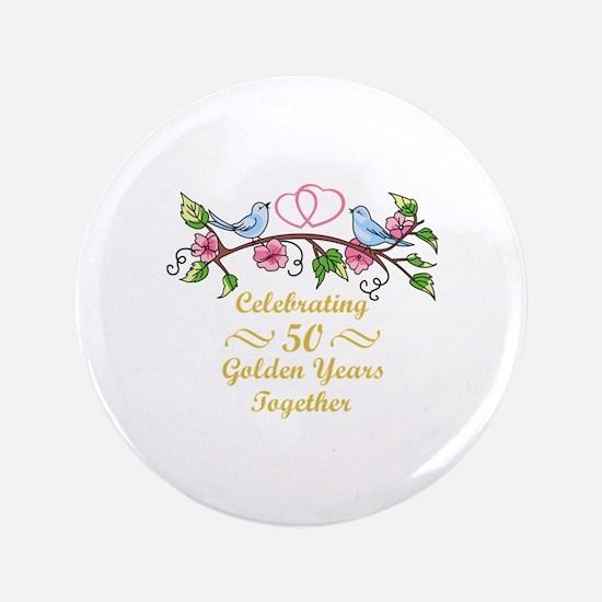 """GOLDEN WEDDING ANNIVERSARY 3.5"""" Button"""