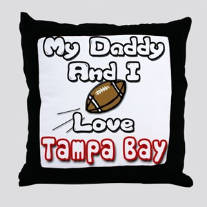My Daddy And I love Tampa Bay Throw Pillow