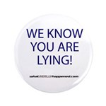 "We Know You Are Lying 3.5"" Button (100 Pack)"