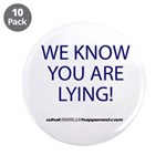 "We Know You Are Lying 3.5"" Button (10 Pack)"