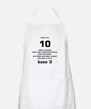 There are 10 types of people base 3 Apron