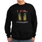 I Love Pineapple Sweatshirt (dark)