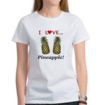 I Love Pineapple Women's T-Shirt