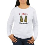 I Love Pineapple Women's Long Sleeve T-Shirt
