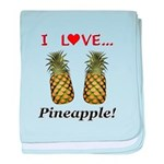 I Love Pineapple baby blanket