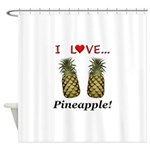 I Love Pineapple Shower Curtain
