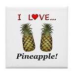 I Love Pineapple Tile Coaster