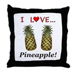 I Love Pineapple Throw Pillow