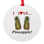 I Love Pineapple Round Ornament