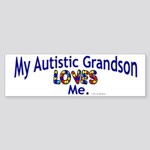 My Autistic Grandson Loves Me Bumper Sticker