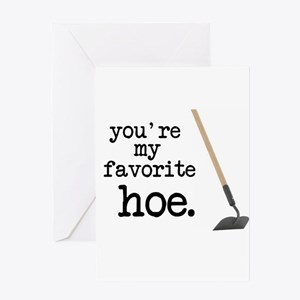 You're My Favorite Hoe Greeting Cards