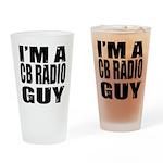 Im a CB Radio Guy Drinking Glass