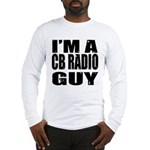 Im a CB Radio Guy Long Sleeve T-Shirt