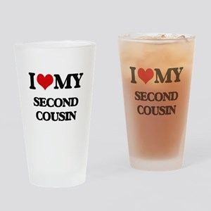 I love my Second Cousin Drinking Glass