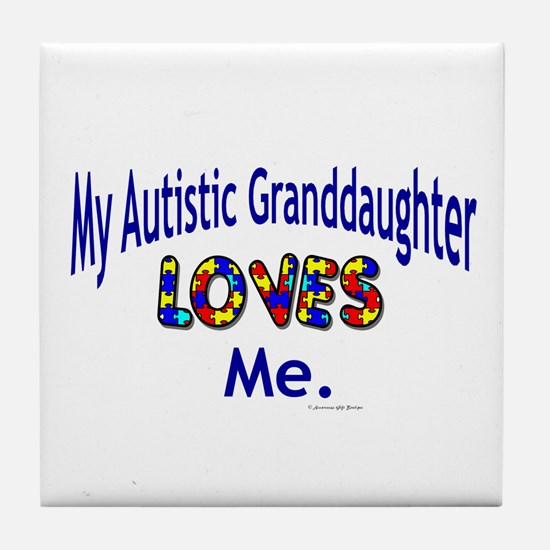 My Autistic Granddaughter Loves Me Tile Coaster